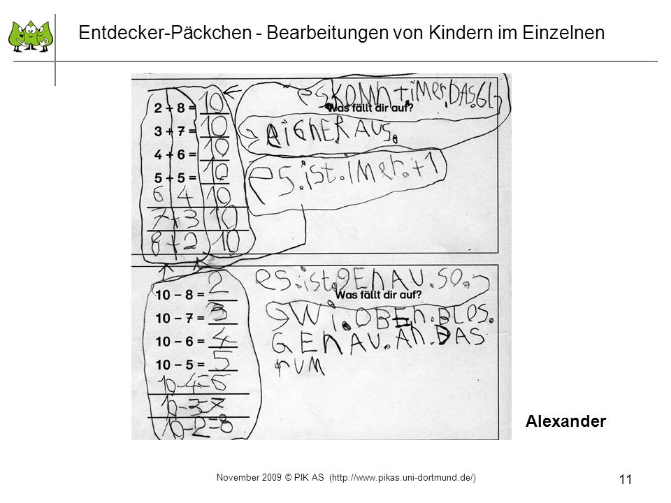 11 Entdecker-Päckchen - Bearbeitungen von Kindern im Einzelnen Alexander November 2009 © PIK AS (http://www.pikas.uni-dortmund.de/)