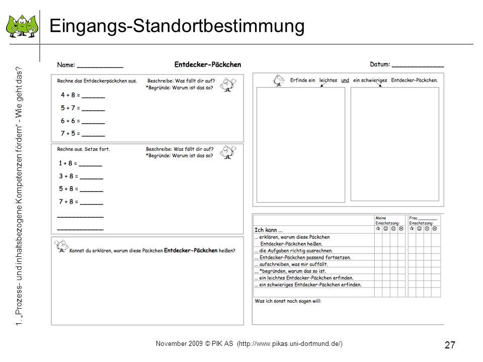 27 Eingangs-Standortbestimmung November 2009 © PIK AS (http://www.pikas.uni-dortmund.de/) 1. Prozess- und inhaltsbezogene Kompetenzen fördern - Wie ge