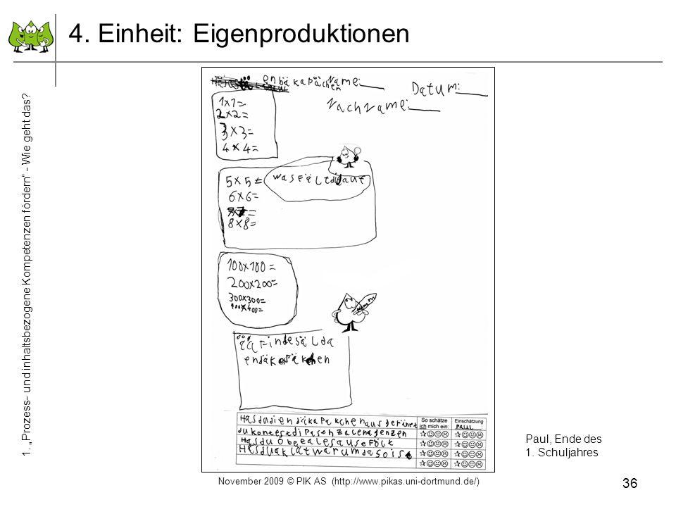 36 4. Einheit: Eigenproduktionen Paul, Ende des 1. Schuljahres November 2009 © PIK AS (http://www.pikas.uni-dortmund.de/) 1. Prozess- und inhaltsbezog