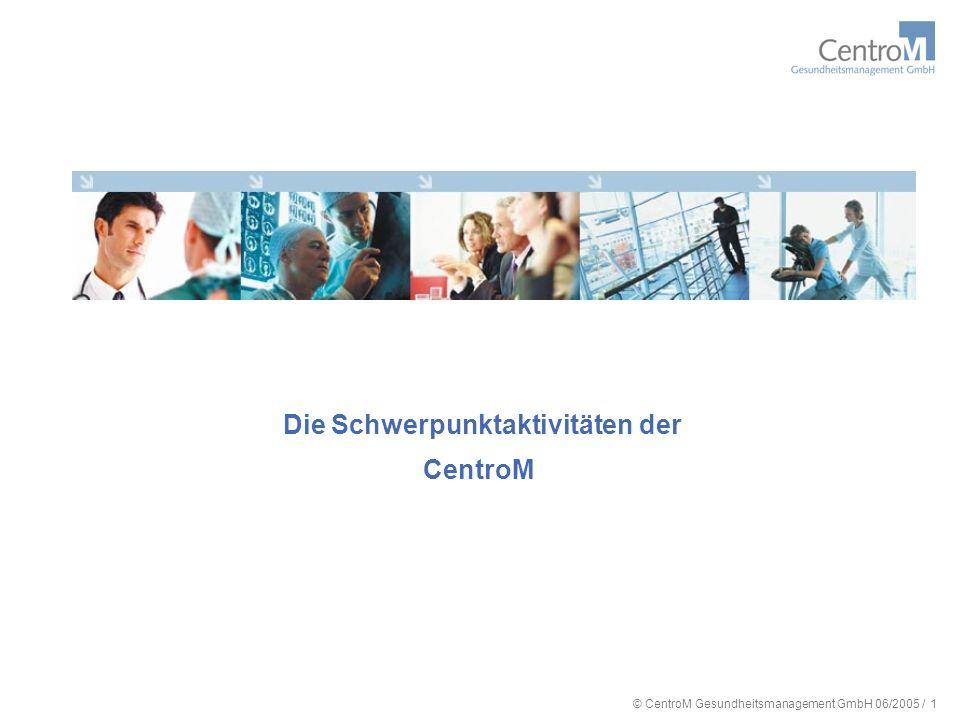 © CentroM Gesundheitsmanagement GmbH 06/2005 / 2 Konzept CentroM CentroM Gesundheits- management CentroM Betrieb CentroM Immobilien berät ambulante, stationäre und nicht medizinische Leistungserbringer.