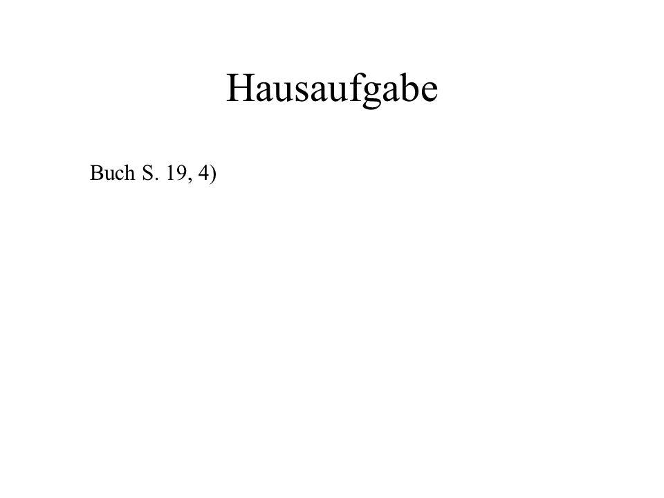 Hausaufgabe Buch S. 19, 4)