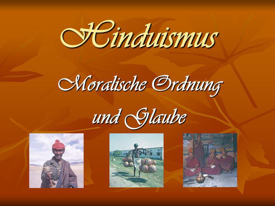 Inhaltsverzeichnis Die vier Lebensstadien Die vier Lebensstadien Dharma, das oberste Gesetz Dharma, das oberste Gesetz Moksha, die Erlösung Moksha, die Erlösung Zusammenfassung des Glaubens Zusammenfassung des Glaubens