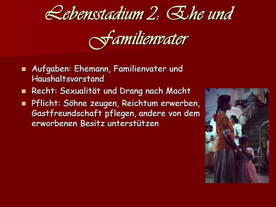 Lebensstadium 2: Ehe und Familienvater Aufgaben: Ehemann, Familienvater und Haushaltsvorstand Aufgaben: Ehemann, Familienvater und Haushaltsvorstand R