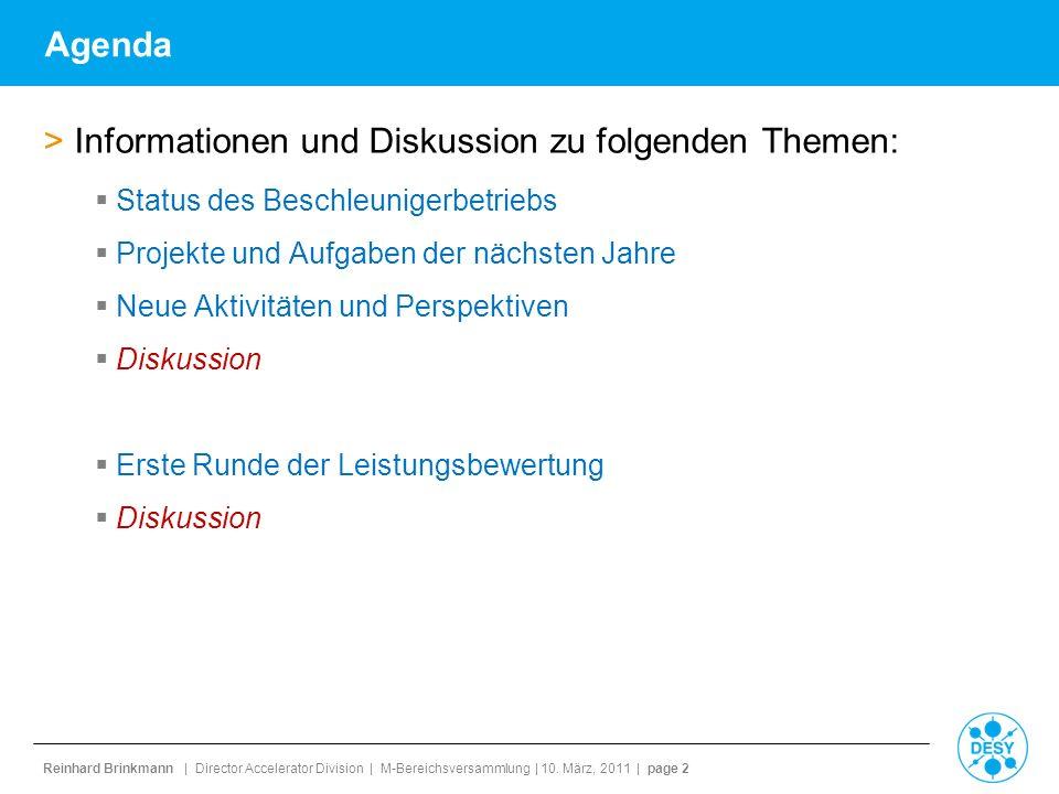 Reinhard Brinkmann | Director Accelerator Division | M-Bereichsversammlung | 10. März, 2011 | page 2 Agenda >Informationen und Diskussion zu folgenden