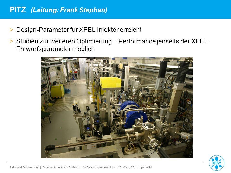 Reinhard Brinkmann | Director Accelerator Division | M-Bereichsversammlung | 10. März, 2011 | page 20 PITZ (Leitung: Frank Stephan) >Design-Parameter