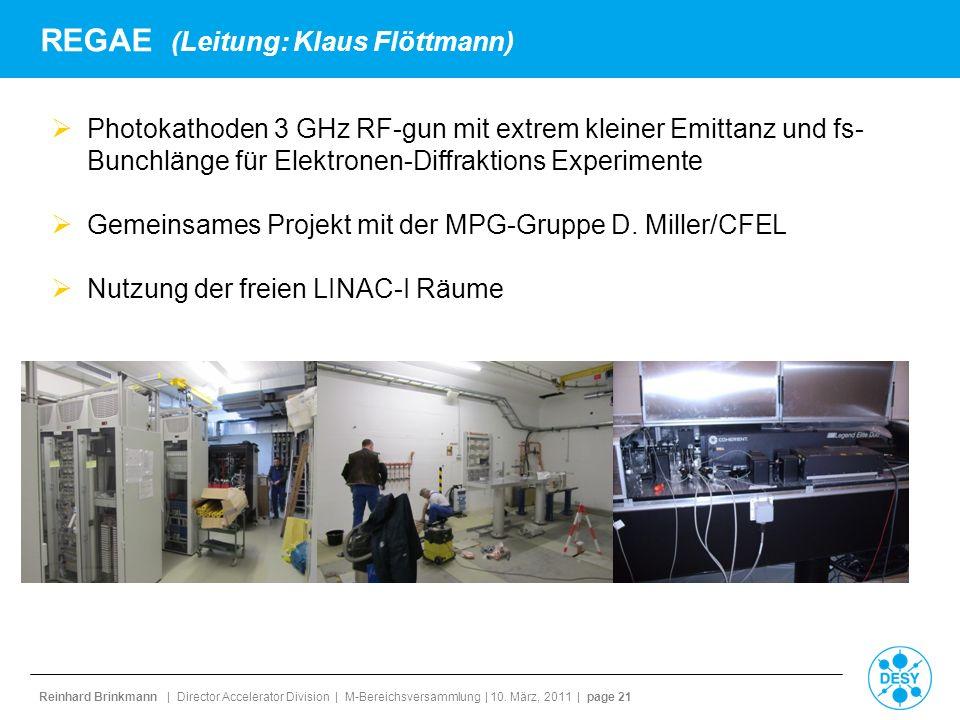 Reinhard Brinkmann | Director Accelerator Division | M-Bereichsversammlung | 10. März, 2011 | page 21 REGAE (Leitung: Klaus Flöttmann) Photokathoden 3