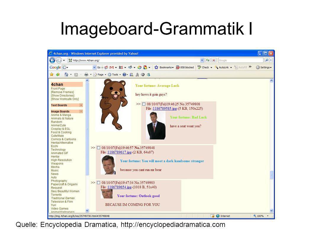 Imageboard-Grammatik I Quelle: Encyclopedia Dramatica, http://encyclopediadramatica.com