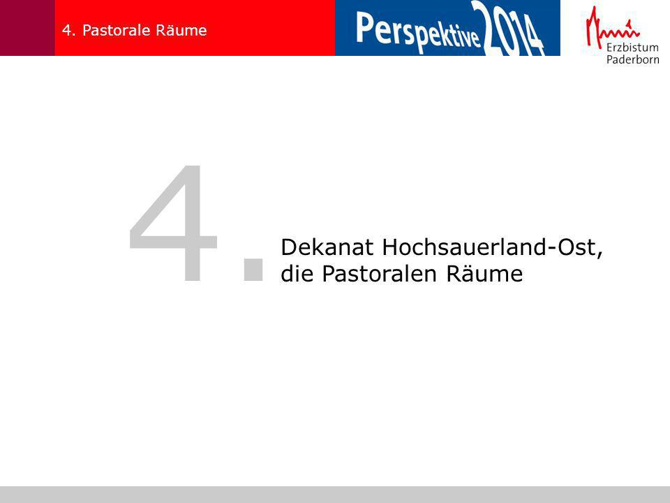 4. Pastorale Räume 4. Dekanat Hochsauerland-Ost, die Pastoralen Räume