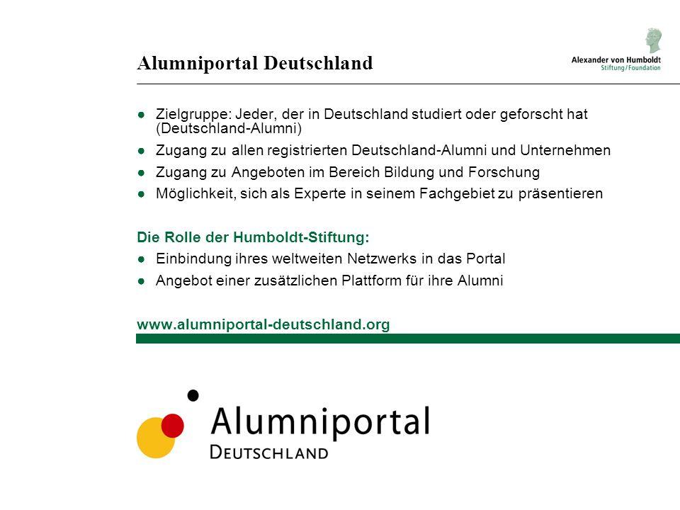 Alumniportal Deutschland Zielgruppe: Jeder, der in Deutschland studiert oder geforscht hat (Deutschland-Alumni) Zugang zu allen registrierten Deutschl