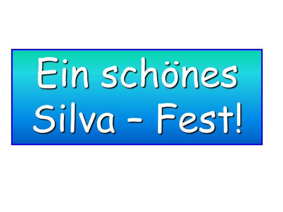 Ein schönes Silva – Fest!