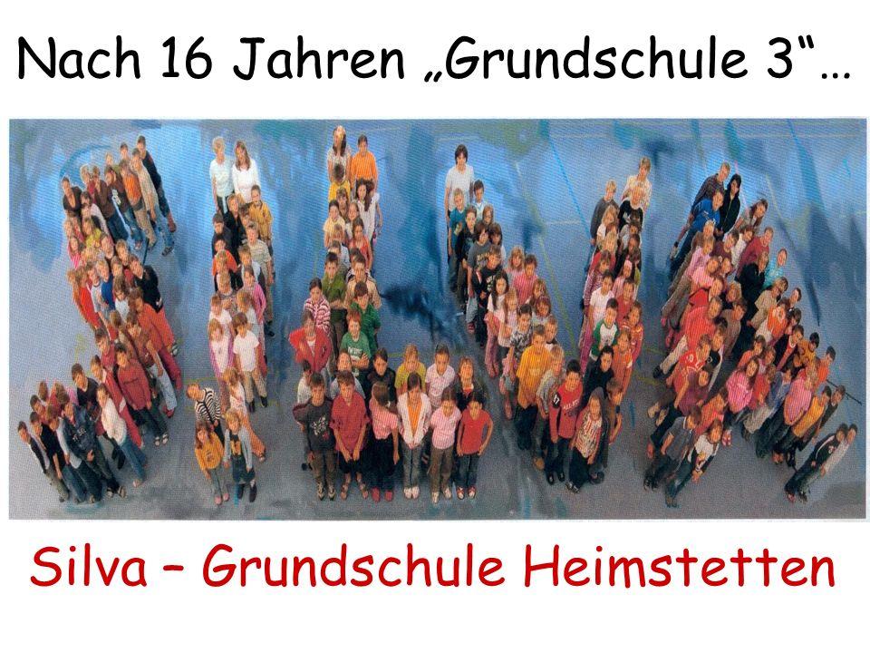Nach 16 Jahren Grundschule 3… Silva – Grundschule Heimstetten