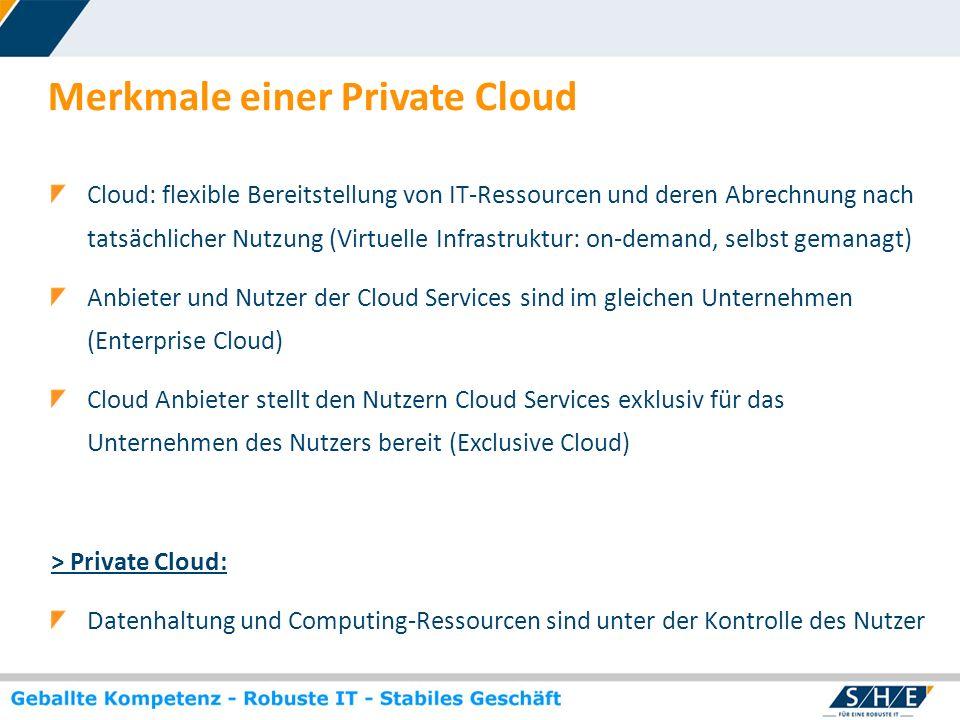 © SHE Informationstechnologie AG, 2009 www.she.net Merkmale einer Private Cloud Cloud: flexible Bereitstellung von IT-Ressourcen und deren Abrechnung