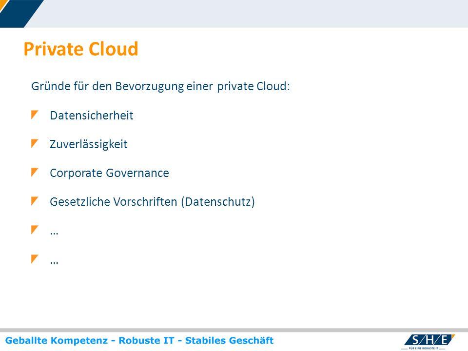 © SHE Informationstechnologie AG, 2009 www.she.net Private Cloud Gründe für den Bevorzugung einer private Cloud: Datensicherheit Zuverlässigkeit Corpo
