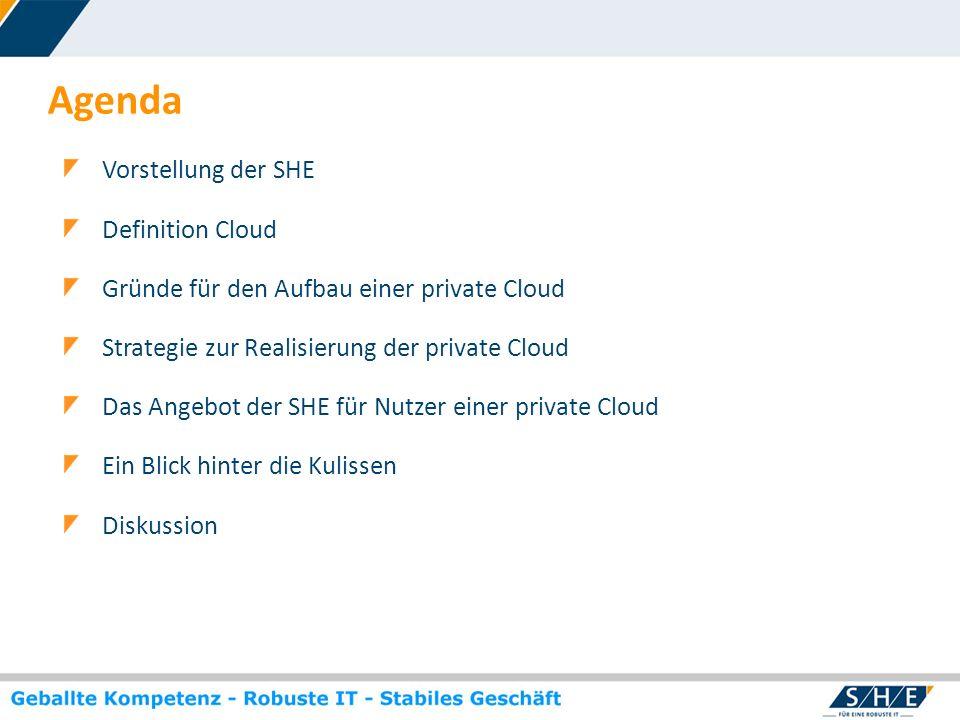 © SHE Informationstechnologie AG, 2009 www.she.net Agenda Vorstellung der SHE Definition Cloud Gründe für den Aufbau einer private Cloud Strategie zur