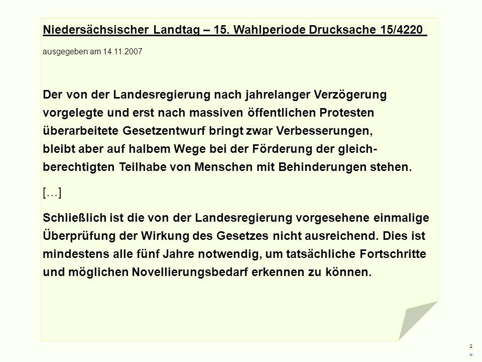 2 Gesetz zur Gleichstellung behinderter Menschen Niedersächsischer Landtag – 15. Wahlperiode Drucksache 15/4220 ausgegeben am 14.11.2007 Der von der L
