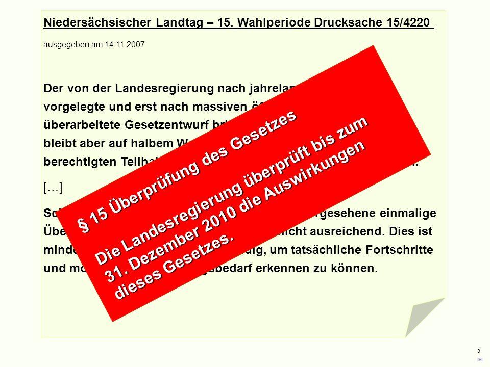 3 Gesetz zur Gleichstellung behinderter Menschen Niedersächsischer Landtag – 15. Wahlperiode Drucksache 15/4220 ausgegeben am 14.11.2007 Der von der L