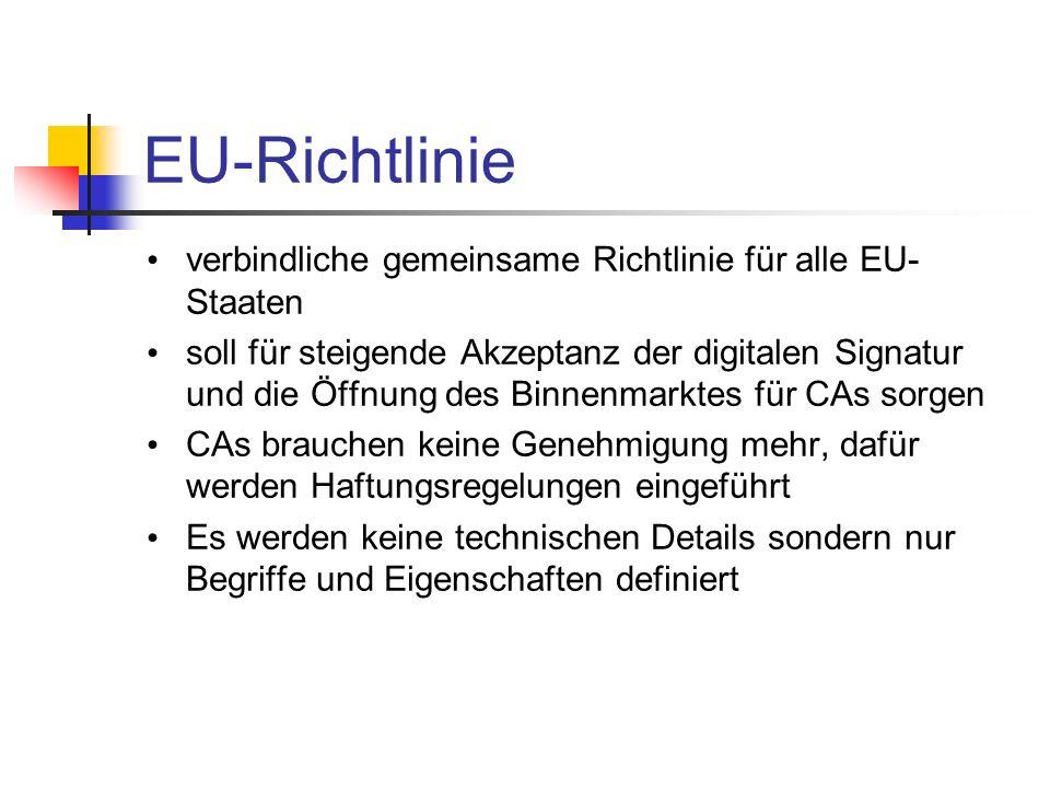 EU-Richtlinie verbindliche gemeinsame Richtlinie für alle EU- Staaten soll für steigende Akzeptanz der digitalen Signatur und die Öffnung des Binnenma