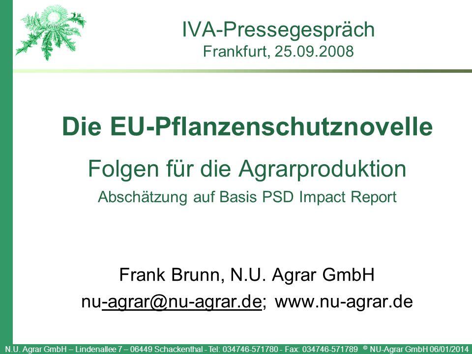 N.U. Agrar GmbH – Lindenallee 7 – 06449 Schackenthal - Tel: 034746-571780 - Fax: 034746-571789 © NU-Agrar GmbH 06/01/2014 IVA-Pressegespräch Frankfurt
