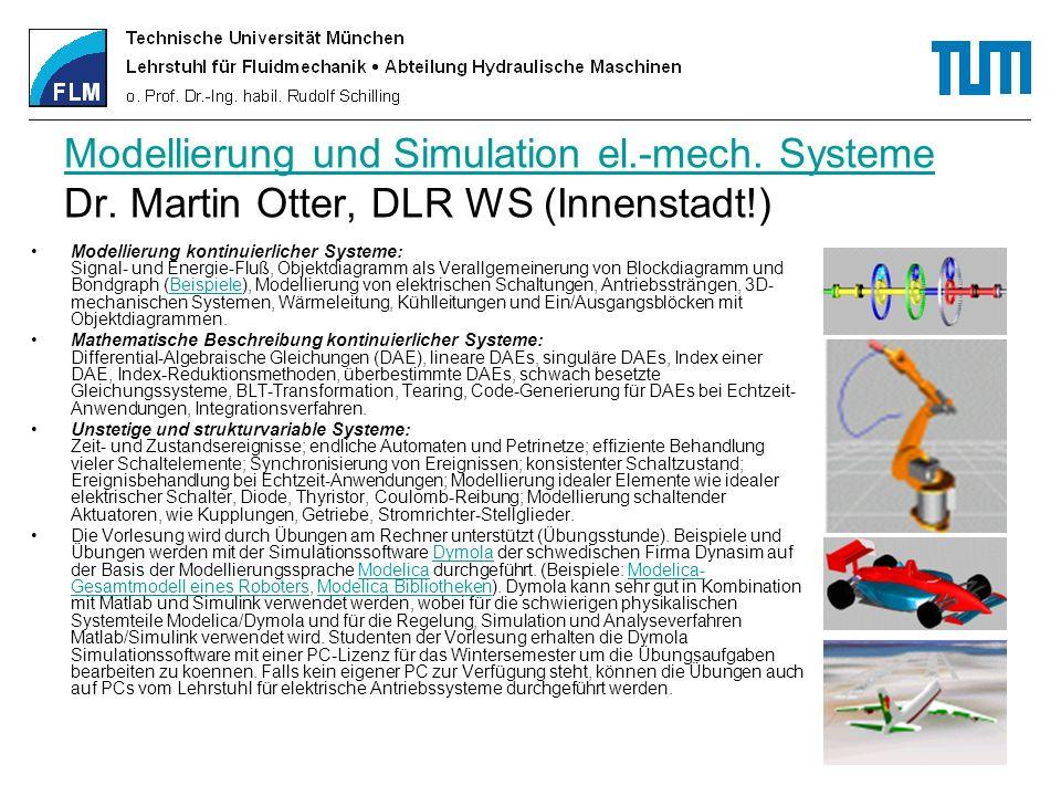 Modellierung und Simulation el.-mech. Systeme Modellierung und Simulation el.-mech. Systeme Dr. Martin Otter, DLR WS (Innenstadt!) Modellierung kontin