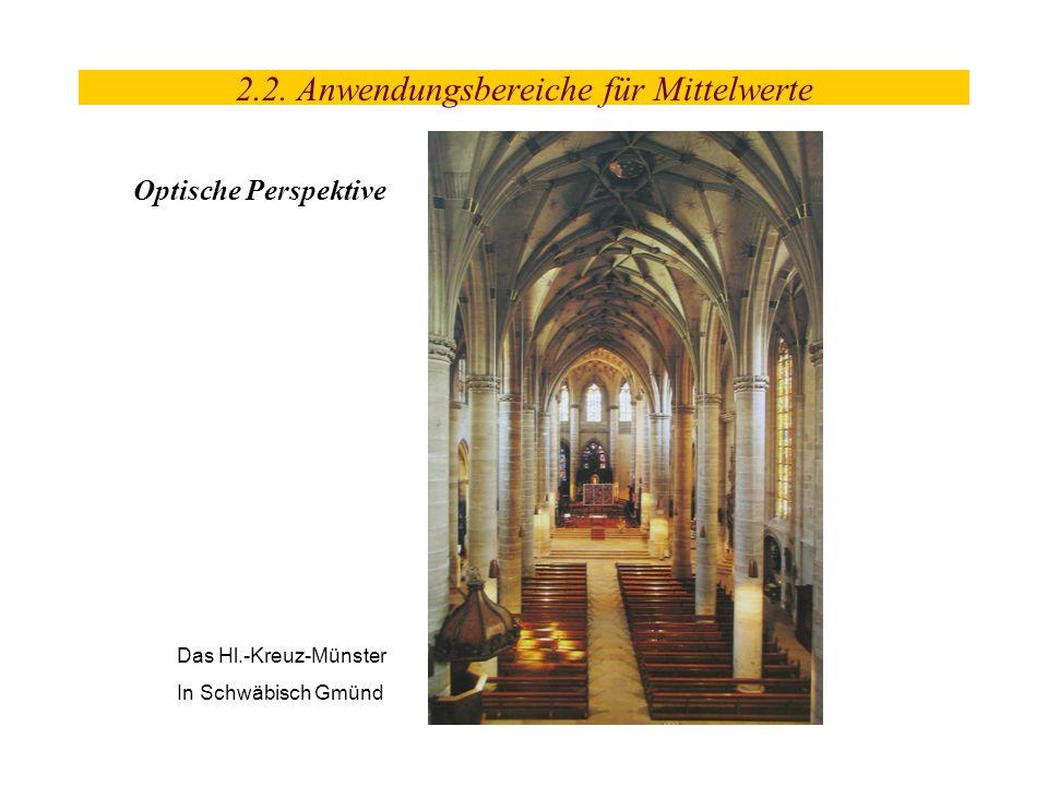 2.2. Anwendungsbereiche für Mittelwerte Optische Perspektive Das Hl.-Kreuz-Münster In Schwäbisch Gmünd