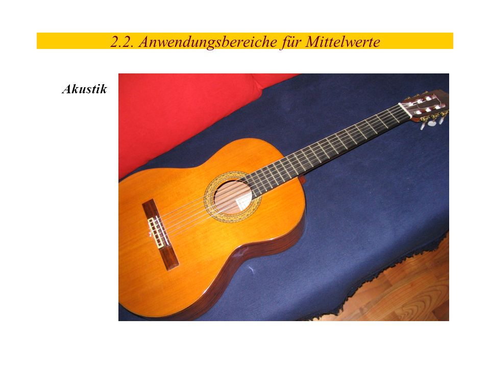 2.2. Anwendungsbereiche für Mittelwerte Akustik