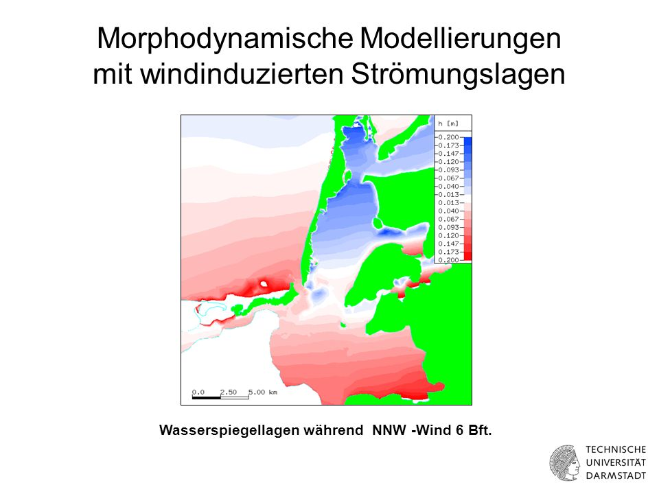 Morphodynamische Modellierungen mit windinduzierten Strömungslagen Wasserspiegellagen während NNW -Wind 6 Bft.