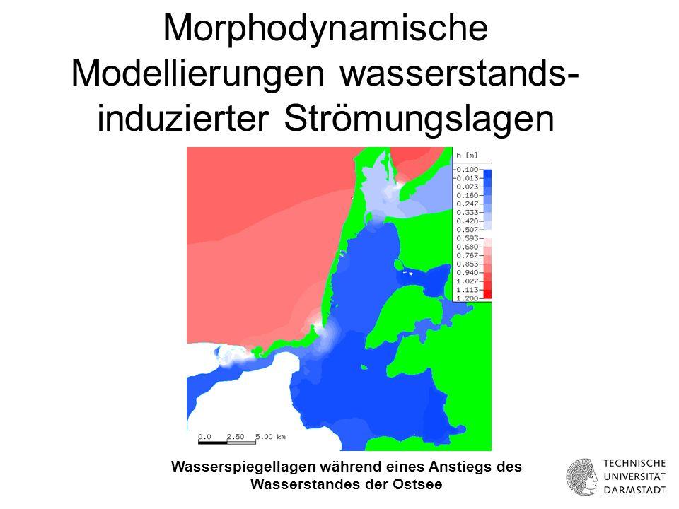 Morphodynamische Modellierungen wasserstands- induzierter Strömungslagen Wasserspiegellagen während eines Anstiegs des Wasserstandes der Ostsee