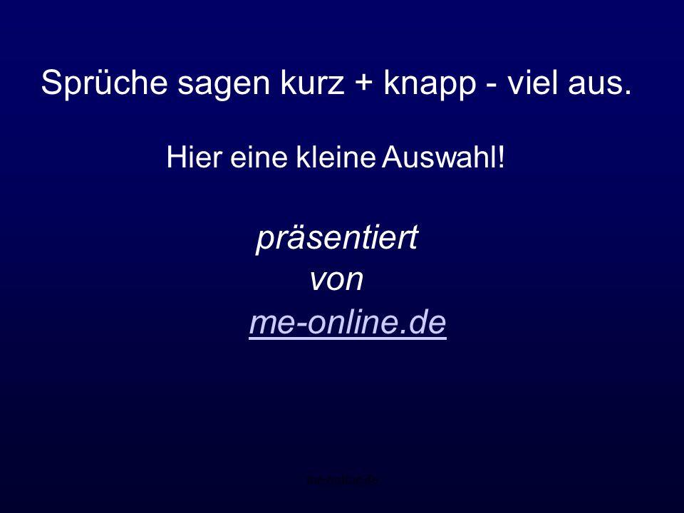 me-online.de Sprüche sagen kurz + knapp - viel aus.
