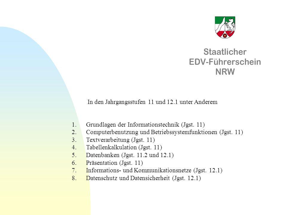 1. Grundlagen der Informationstechnik (Jgst. 11) 2. Computerbenutzung und Betriebssystemfunktionen (Jgst. 11) 3. Textverarbeitung (Jgst. 11) 4. Tabell