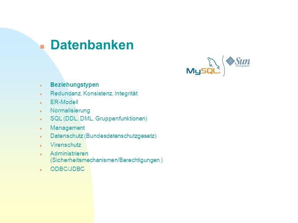 Beziehungstypen Redundanz, Konsistenz, Integrität ER-Modell Normalisierung SQL (DDL, DML, Gruppenfunktionen) Management Datenschutz (Bundesdatenschutz