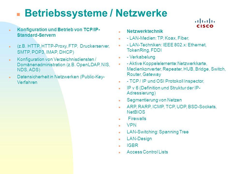 Konfiguration und Betrieb von TCP/IP- Standard-Servern (z.B. HTTP, HTTP-Proxy, FTP, Druckerserver, SMTP, POP3, IMAP, DHCP) Konfiguration von Verzeichn