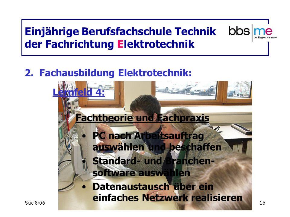 Sue 8/0616 Einjährige Berufsfachschule Technik der Fachrichtung Elektrotechnik PC nach Arbeitsauftrag auswählen und beschaffen Standard- und Branchen-