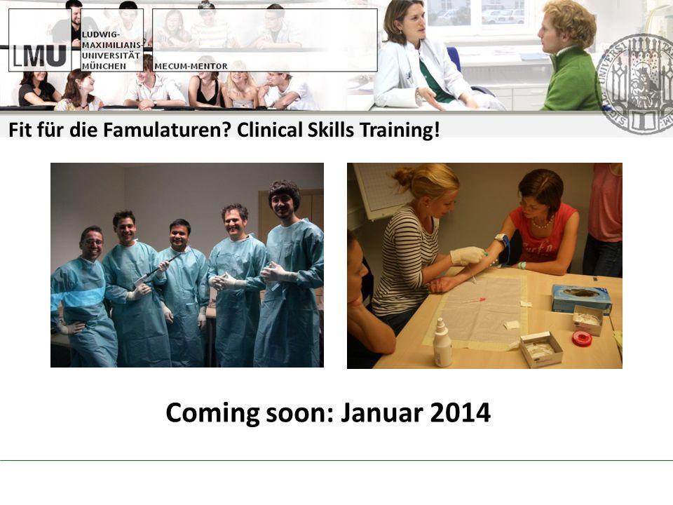 Fit für die Famulaturen? Clinical Skills Training! Coming soon: Januar 2014