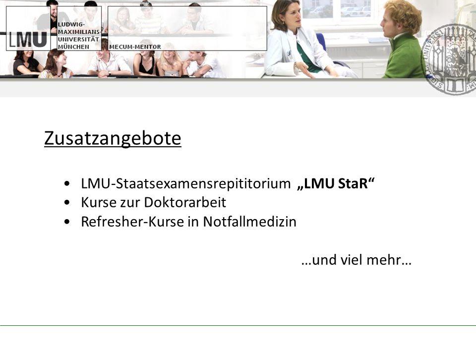 LMU-Staatsexamensrepititorium LMU StaR Kurse zur Doktorarbeit Refresher-Kurse in Notfallmedizin …und viel mehr… Zusatzangebote