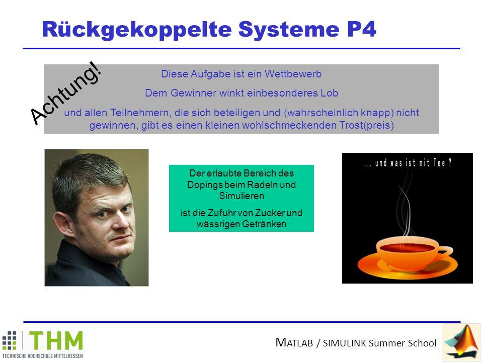 M ATLAB / SIMULINK Summer School Rückgekoppelte Systeme P5 Nichtlineares Kennlinienverhalten Dargestellt durch Eine LOOK-UP-Tabelle (erlaubter Spickzettel)