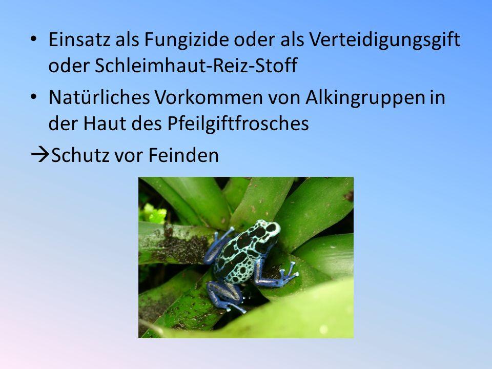 Einsatz als Fungizide oder als Verteidigungsgift oder Schleimhaut-Reiz-Stoff Natürliches Vorkommen von Alkingruppen in der Haut des Pfeilgiftfrosches