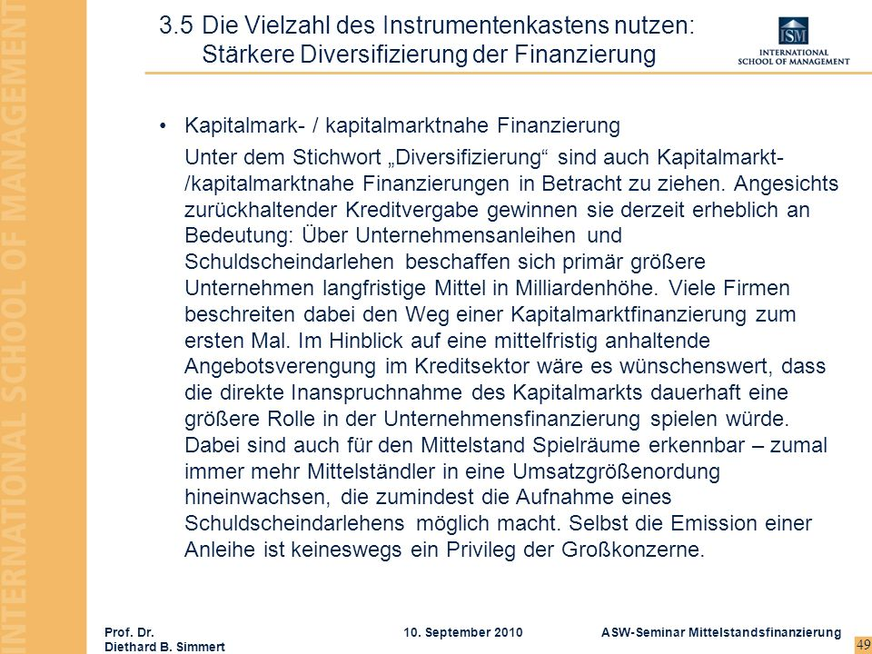 Prof. Dr. Diethard B. Simmert ASW-Seminar Mittelstandsfinanzierung10. September 2010 49 Kapitalmark- / kapitalmarktnahe Finanzierung Unter dem Stichwo