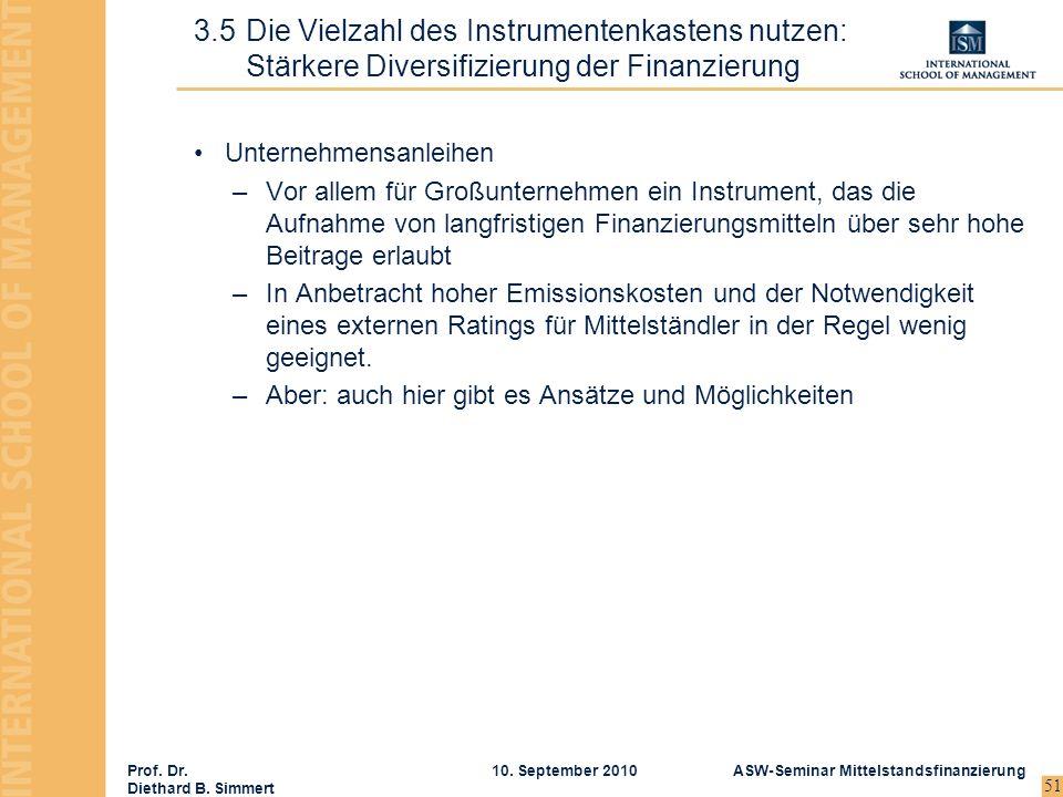 Prof. Dr. Diethard B. Simmert ASW-Seminar Mittelstandsfinanzierung10. September 2010 51 Unternehmensanleihen –Vor allem für Großunternehmen ein Instru
