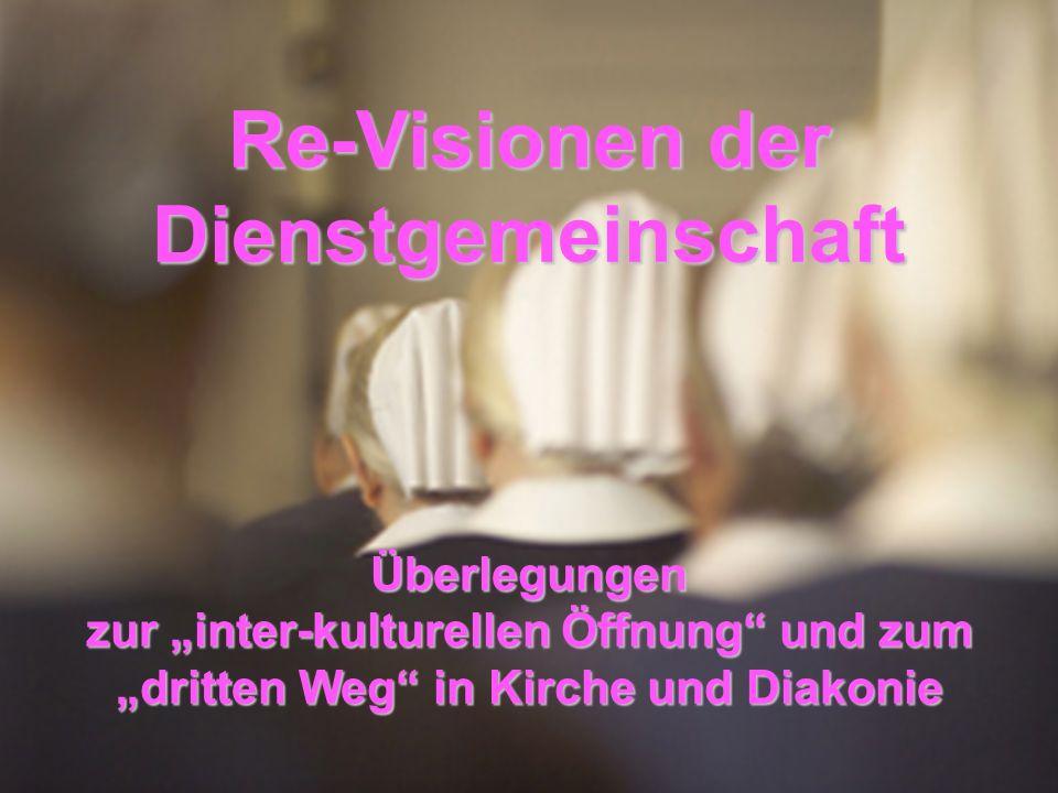 Re-Visionen der Dienstgemeinschaft Überlegungen zur inter-kulturellen Öffnung und zum dritten Weg in Kirche und Diakonie