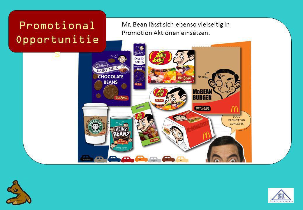 Promotional Opportunitie s Mr. Bean lässt sich ebenso vielseitig in Promotion Aktionen einsetzen.