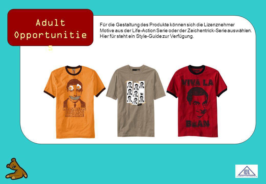 Adult Opportunitie s Für die Gestaltung des Produkte können sich die Lizenznehmer Motive aus der Life-Action Serie oder der Zeichentrick-Serie auswähl