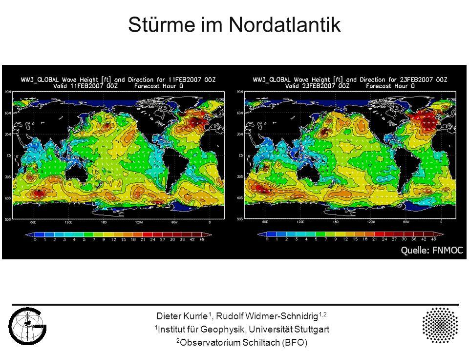 Stürme im Nordatlantik Dieter Kurrle 1, Rudolf Widmer-Schnidrig 1,2 1 Institut für Geophysik, Universität Stuttgart 2 Observatorium Schiltach (BFO) Qu