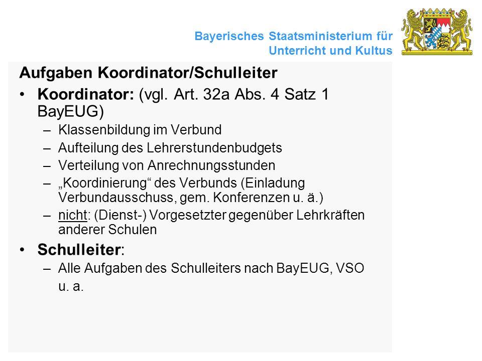 Bayerisches Staatsministerium für Unterricht und Kultus Aufgaben Koordinator/Schulleiter Koordinator: (vgl. Art. 32a Abs. 4 Satz 1 BayEUG) –Klassenbil