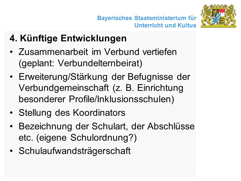 Bayerisches Staatsministerium für Unterricht und Kultus 4. Künftige Entwicklungen Zusammenarbeit im Verbund vertiefen (geplant: Verbundelternbeirat) E