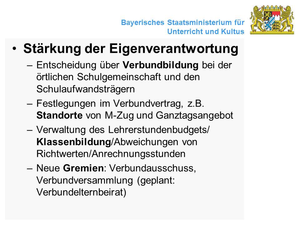 Bayerisches Staatsministerium für Unterricht und Kultus Stärkung der Eigenverantwortung –Entscheidung über Verbundbildung bei der örtlichen Schulgemei