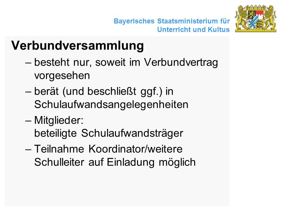 Bayerisches Staatsministerium für Unterricht und Kultus Verbundversammlung –besteht nur, soweit im Verbundvertrag vorgesehen –berät (und beschließt gg