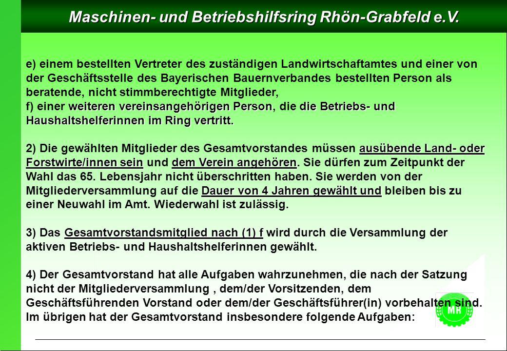 Maschinen- und Betriebshilfsring Rhön-Grabfeld e.V. e) einem bestellten Vertreter des zuständigen Landwirtschaftamtes und einer von der Geschäftsstell