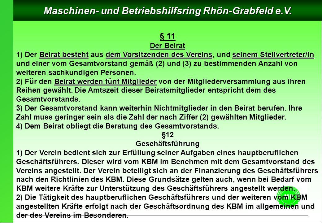 Maschinen- und Betriebshilfsring Rhön-Grabfeld e.V. § 11 Der Beirat Beirat bestehtdem Vorsitzenden des Vereinsseinem Stellvertreter/in 1) Der Beirat b