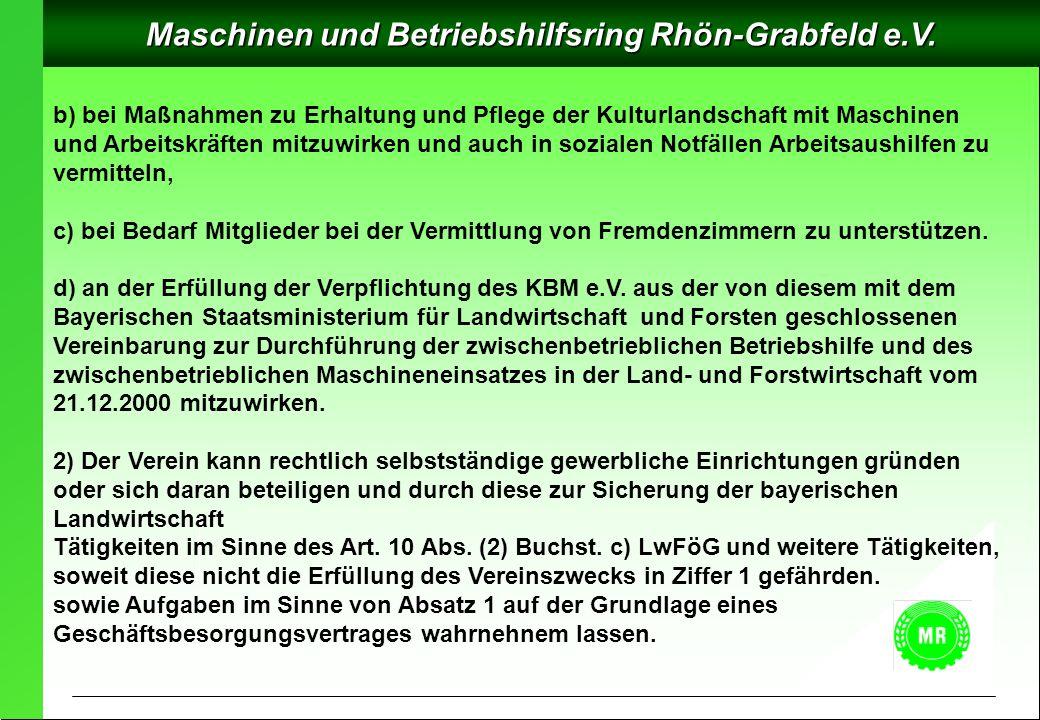 Maschinen und Betriebshilfsring Rhön-Grabfeld e.V. b) bei Maßnahmen zu Erhaltung und Pflege der Kulturlandschaft mit Maschinen und Arbeitskräften mitz