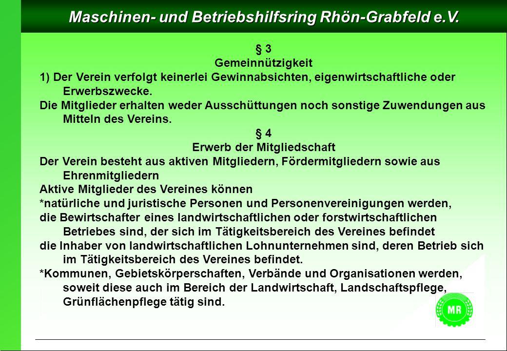Maschinen- und Betriebshilfsring Rhön-Grabfeld e.V. § 3 Gemeinnützigkeit 1) Der Verein verfolgt keinerlei Gewinnabsichten, eigenwirtschaftliche oder E